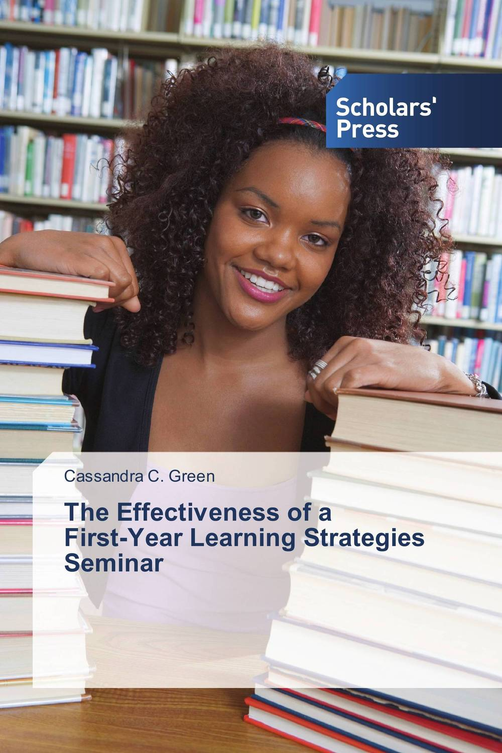 The Effectiveness of a   First-Year Learning Strategies Seminar cassandra c green the effectiveness of a first year learning strategies seminar