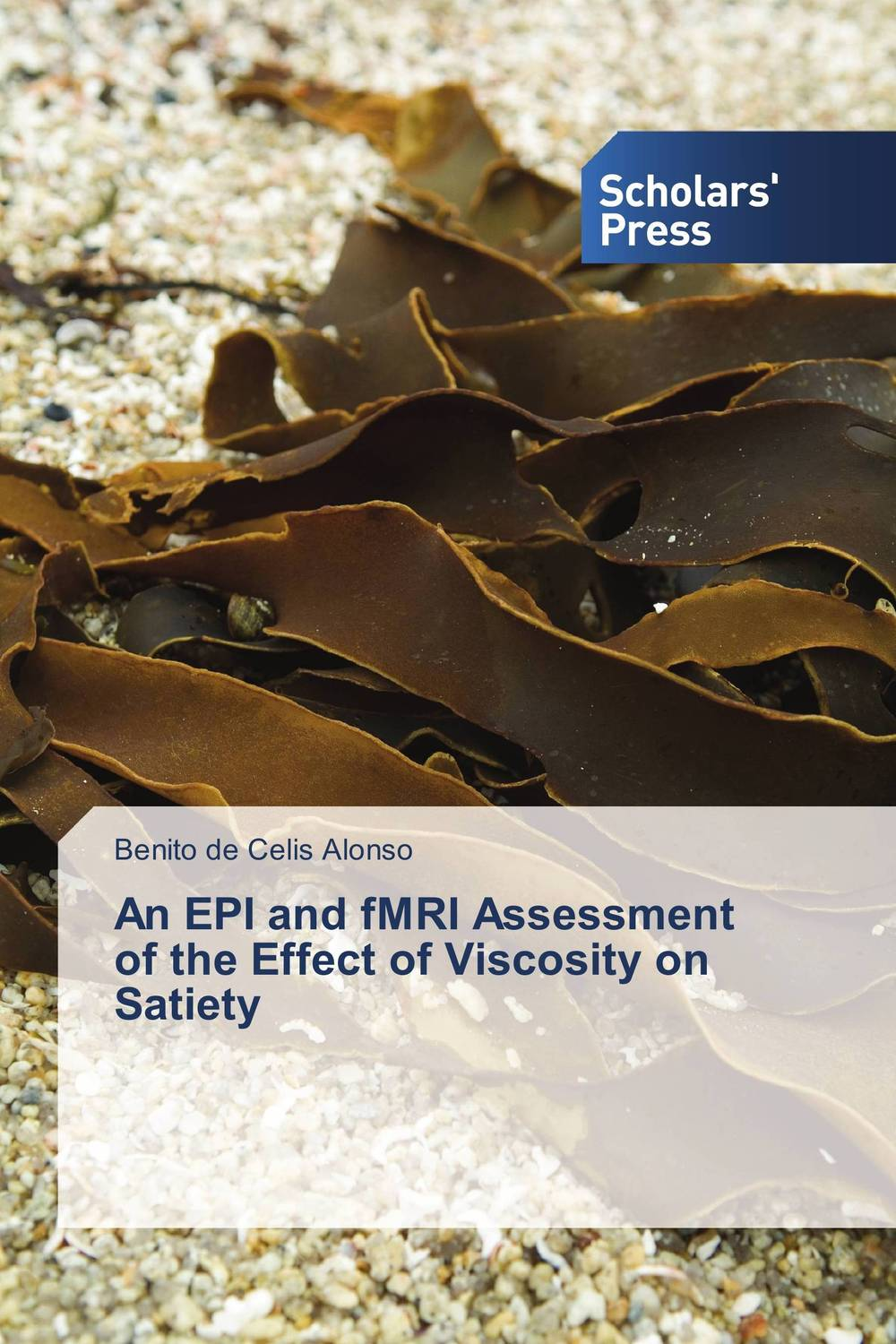 An EPI and fMRI Assessment of the Effect of Viscosity on Satiety using crayfish waste meal and poultry offal meal in place of fishmeal