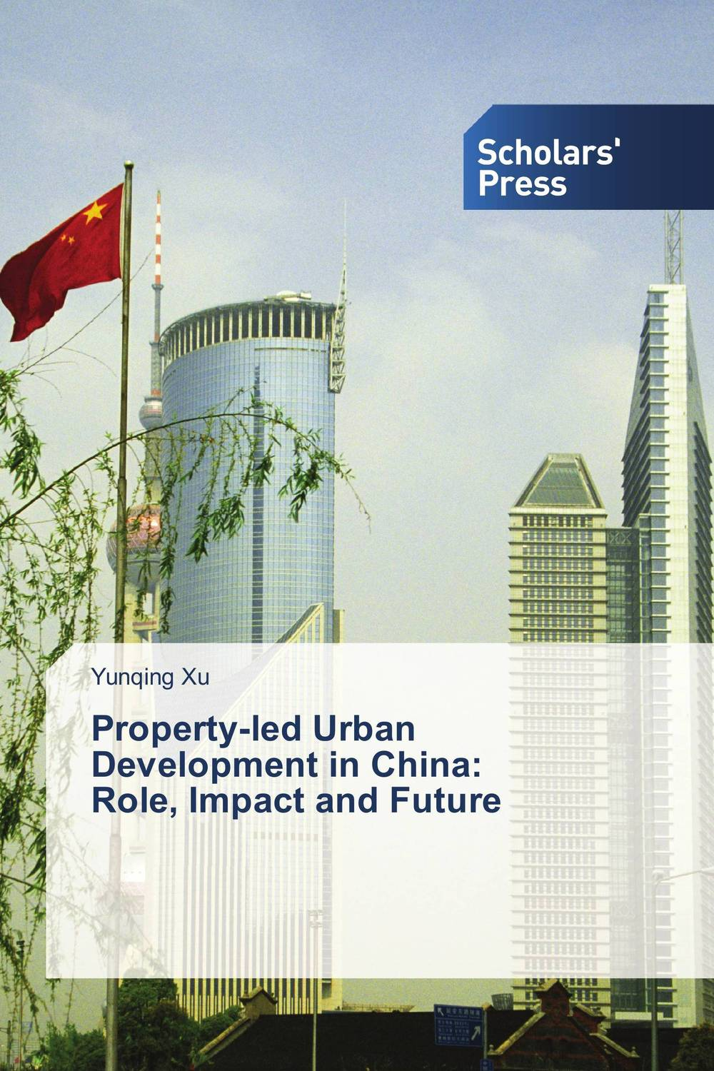 Property-led Urban Development in China:   Role, Impact and Future купить