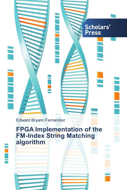 FPGA Implementation of the FM-Index String Matching algorithm a genetic algorithm for vlsi floorplanning