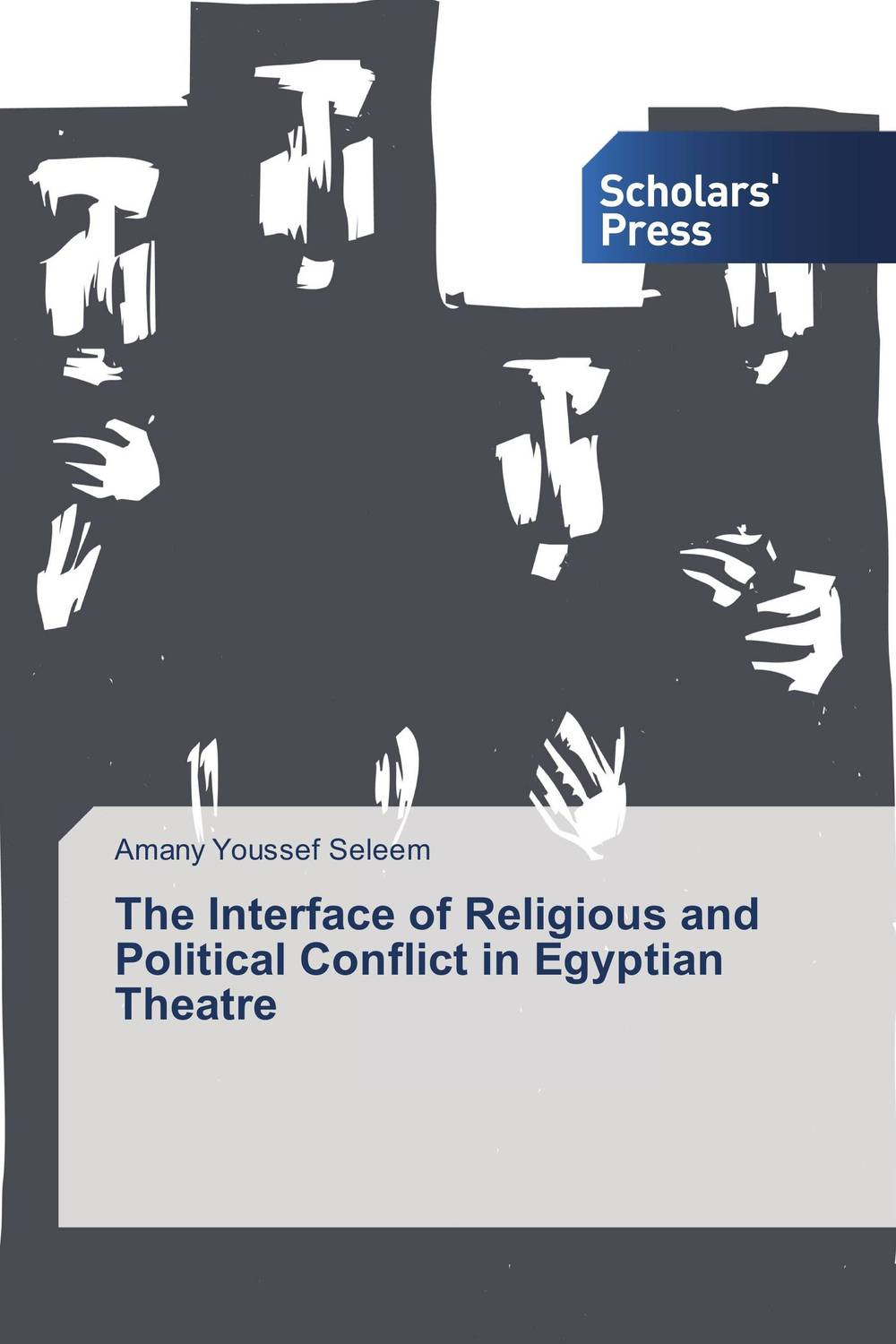 The Interface of Religious and Political Conflict in Egyptian Theatre for the reputation of truth politics religion and conflict among the pennsylvania quakers 1750–180 0
