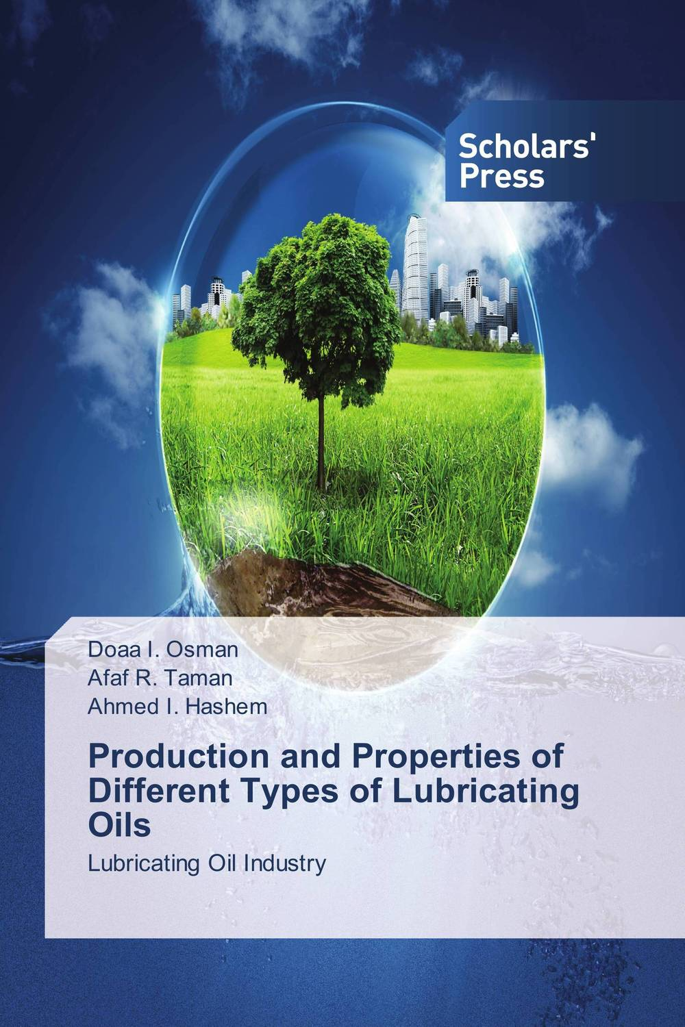 Production and Properties of Different Types of Lubricating Oils