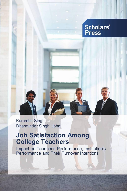 Job Satisfaction Among College Teachers job satisfaction of college teachers