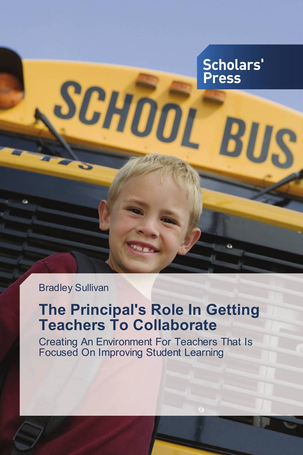 The Principal's Role In Getting Teachers To Collaborate the role of evaluation as a mechanism for advancing principal practice