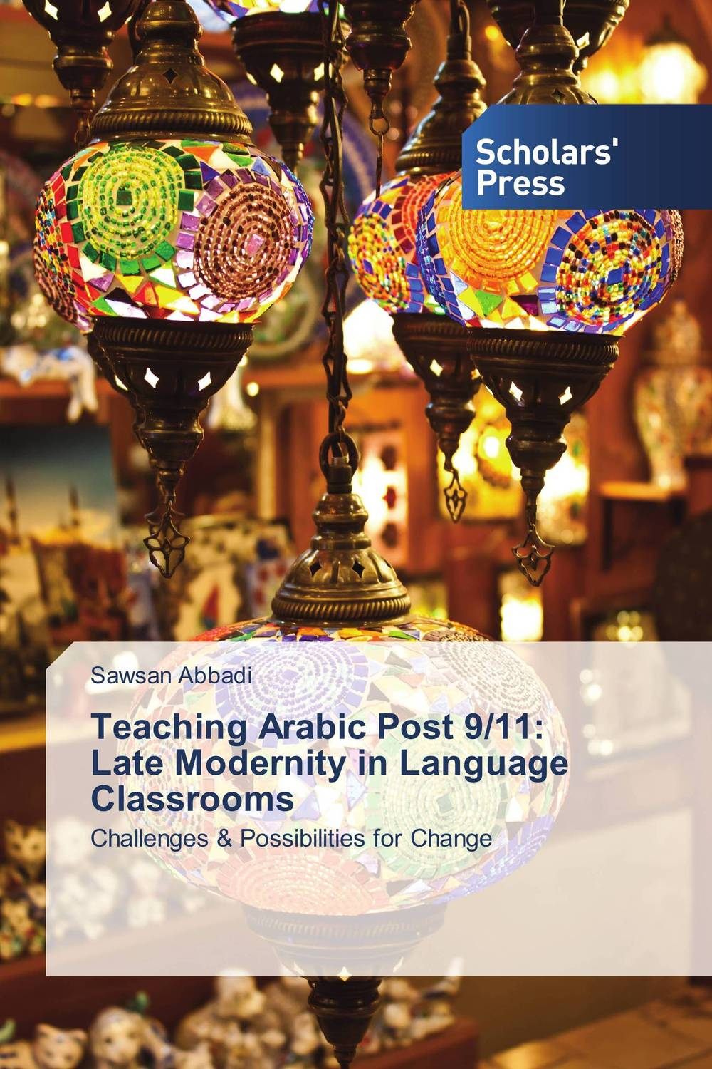 Teaching Arabic Post 9/11: Late Modernity in Language Classrooms problems face arabic and english foreign language students