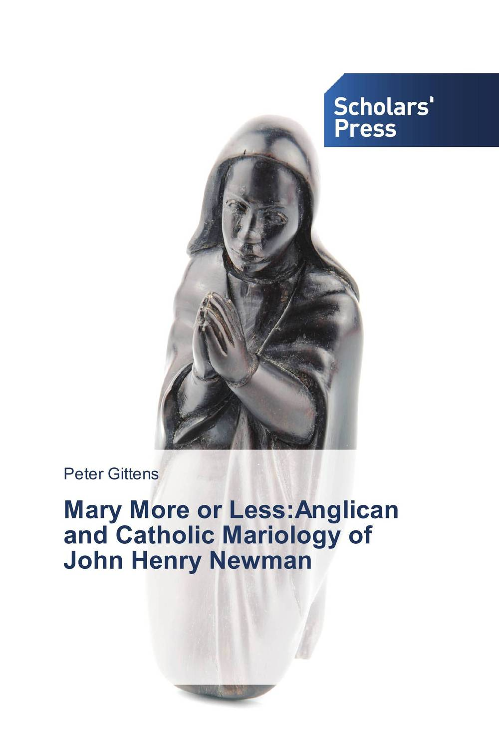 цена на Mary More or Less:Anglican and Catholic Mariology of John Henry Newman