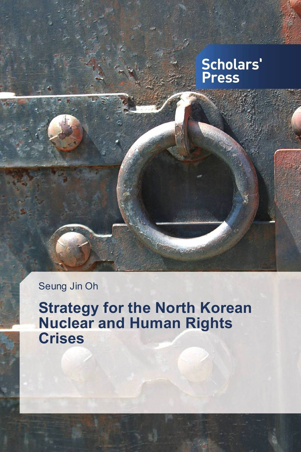 цена на Strategy for the North Korean Nuclear and Human Rights Crises