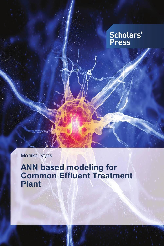 ANN based modeling for Common Effluent Treatment Plant