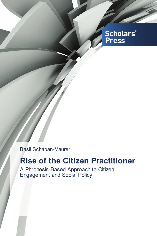 Rise of the Citizen Practitioner citizen participation in budget processes