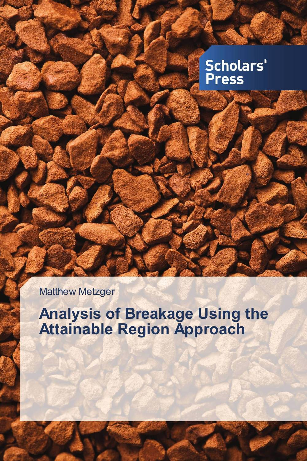 Analysis of Breakage Using the Attainable Region Approach  vipul k patel analysis of ball mill