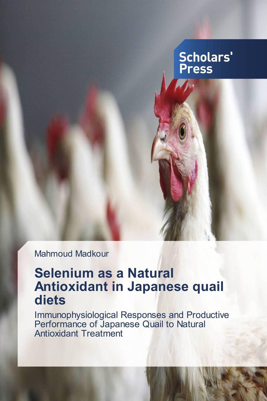 купить Selenium as a Natural Antioxidant in Japanese quail diets недорого