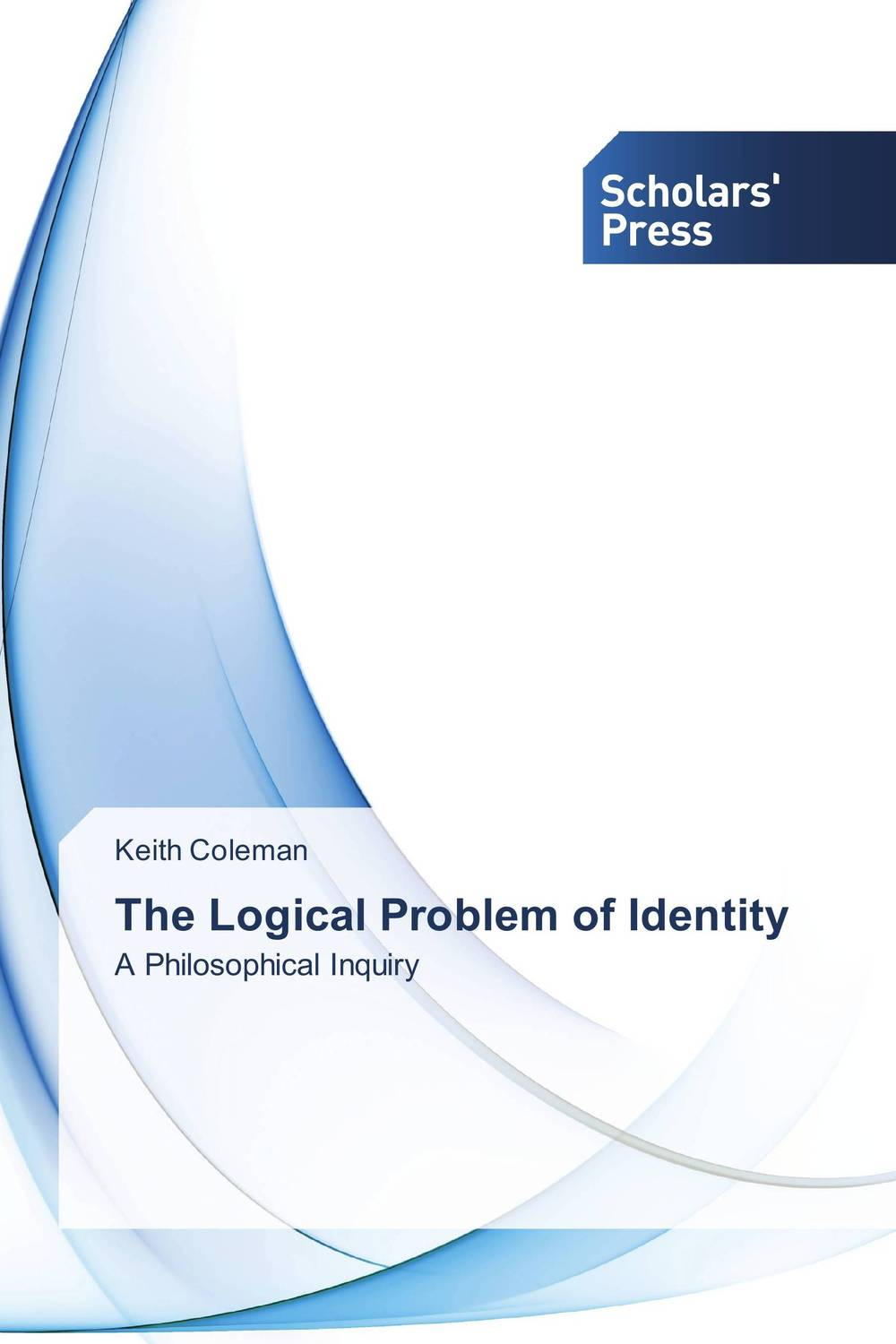 The Logical Problem of Identity the identity of the i of the confessions of jeremiah