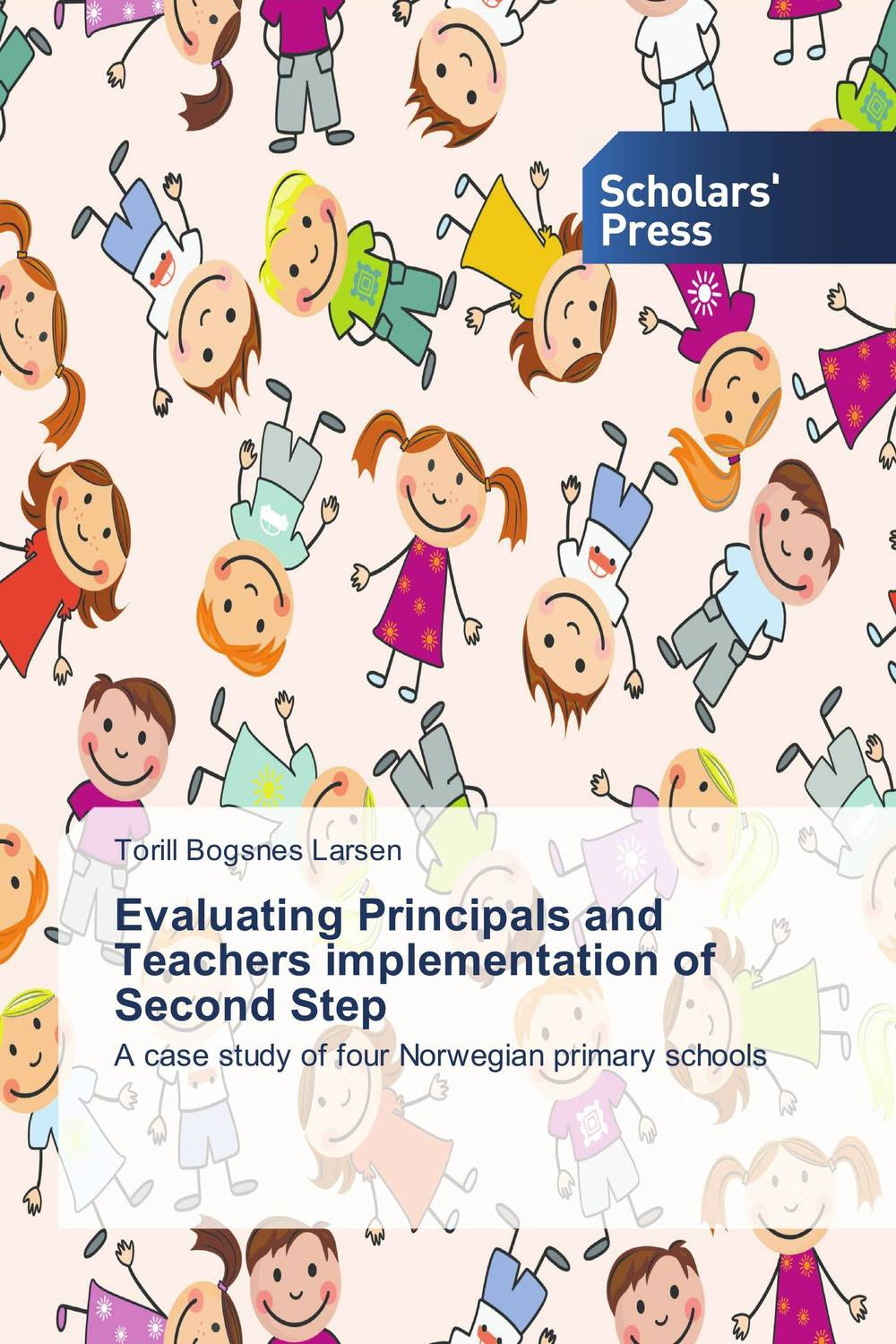 Evaluating Principals and Teachers implementation of Second Step