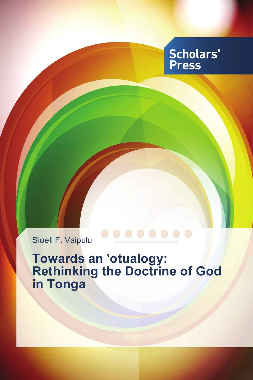 Towards an 'otualogy: Rethinking the Doctrine of God in Tonga