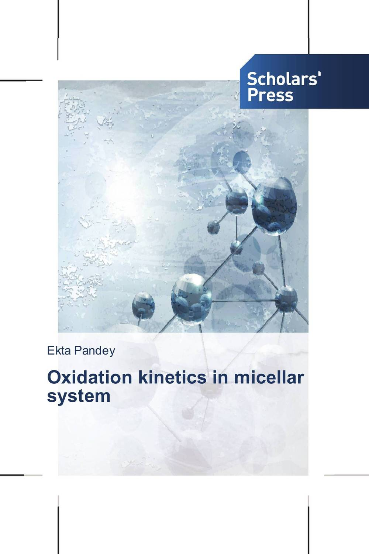 Oxidation kinetics in micellar system ligia gheorghita passivation kinetics at semiconductor interfaces