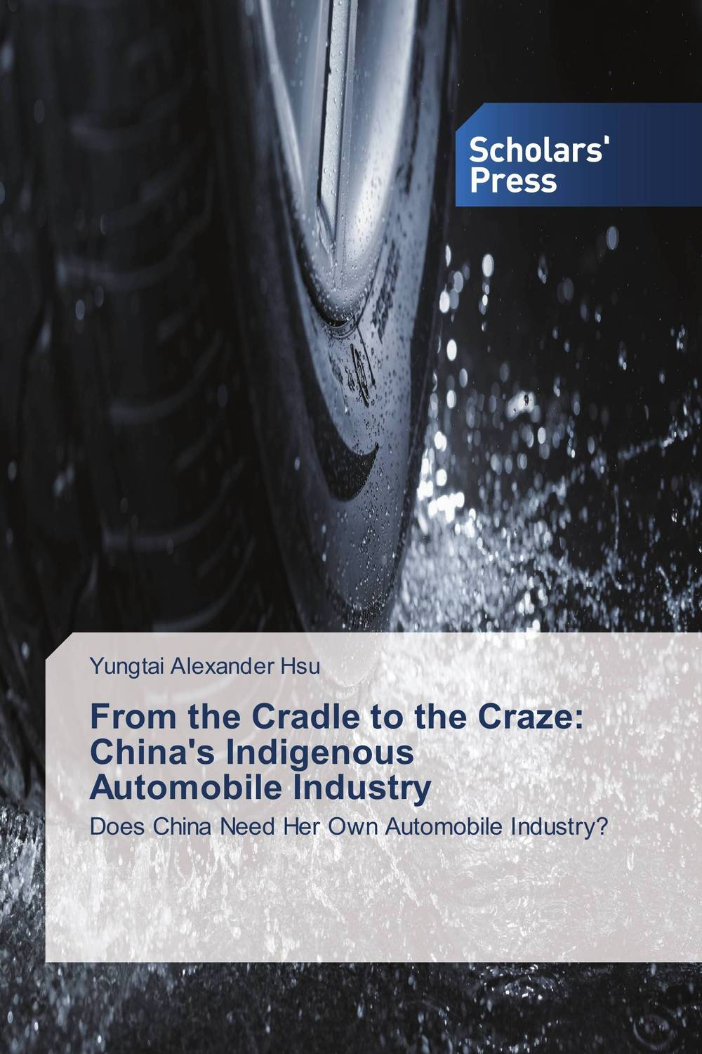 From the Cradle to the Craze: China's Indigenous Automobile Industry the cradle and the gun