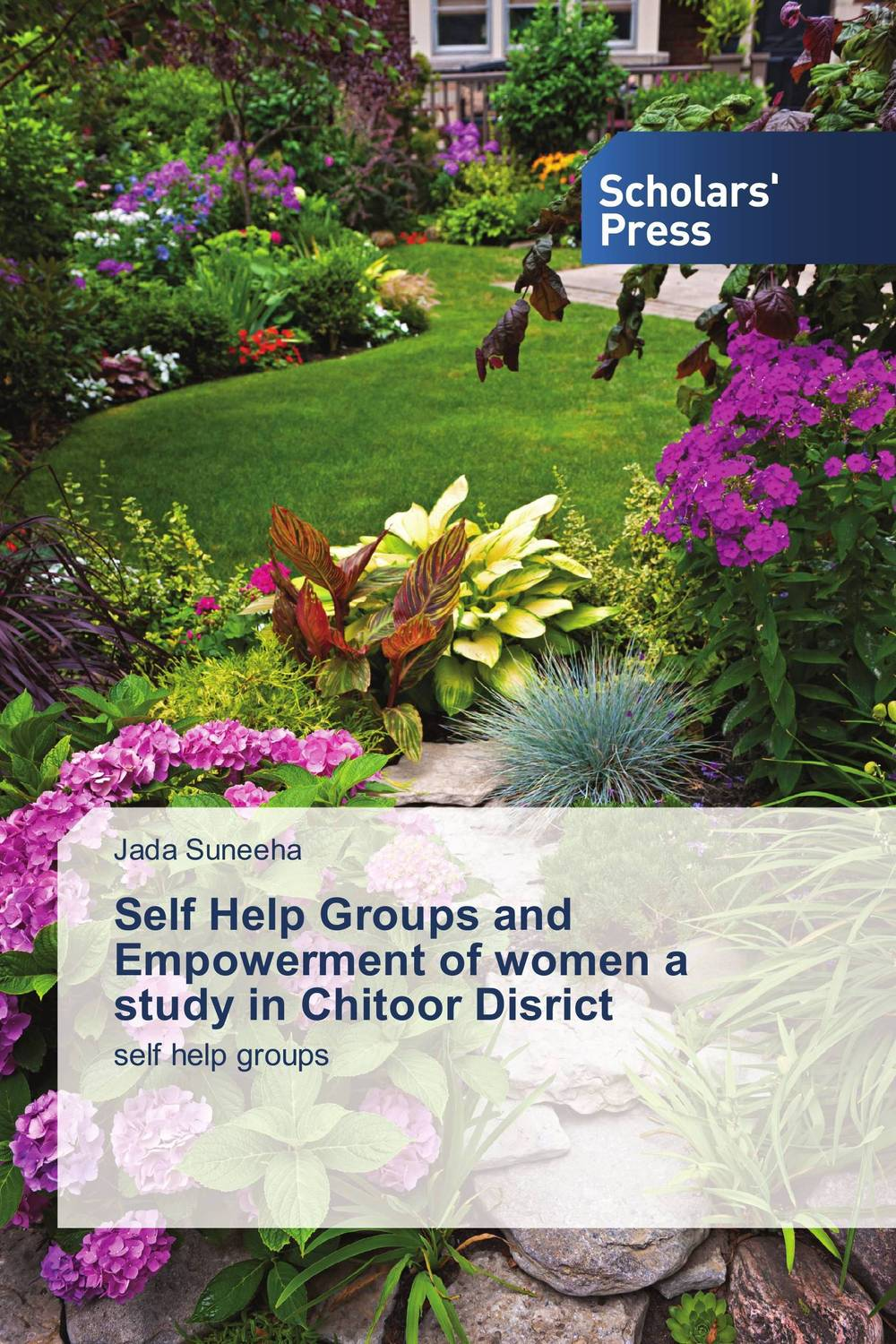 Self Help Groups and Empowerment of women a study in Chitoor Disrict empowerment of women through self help groups