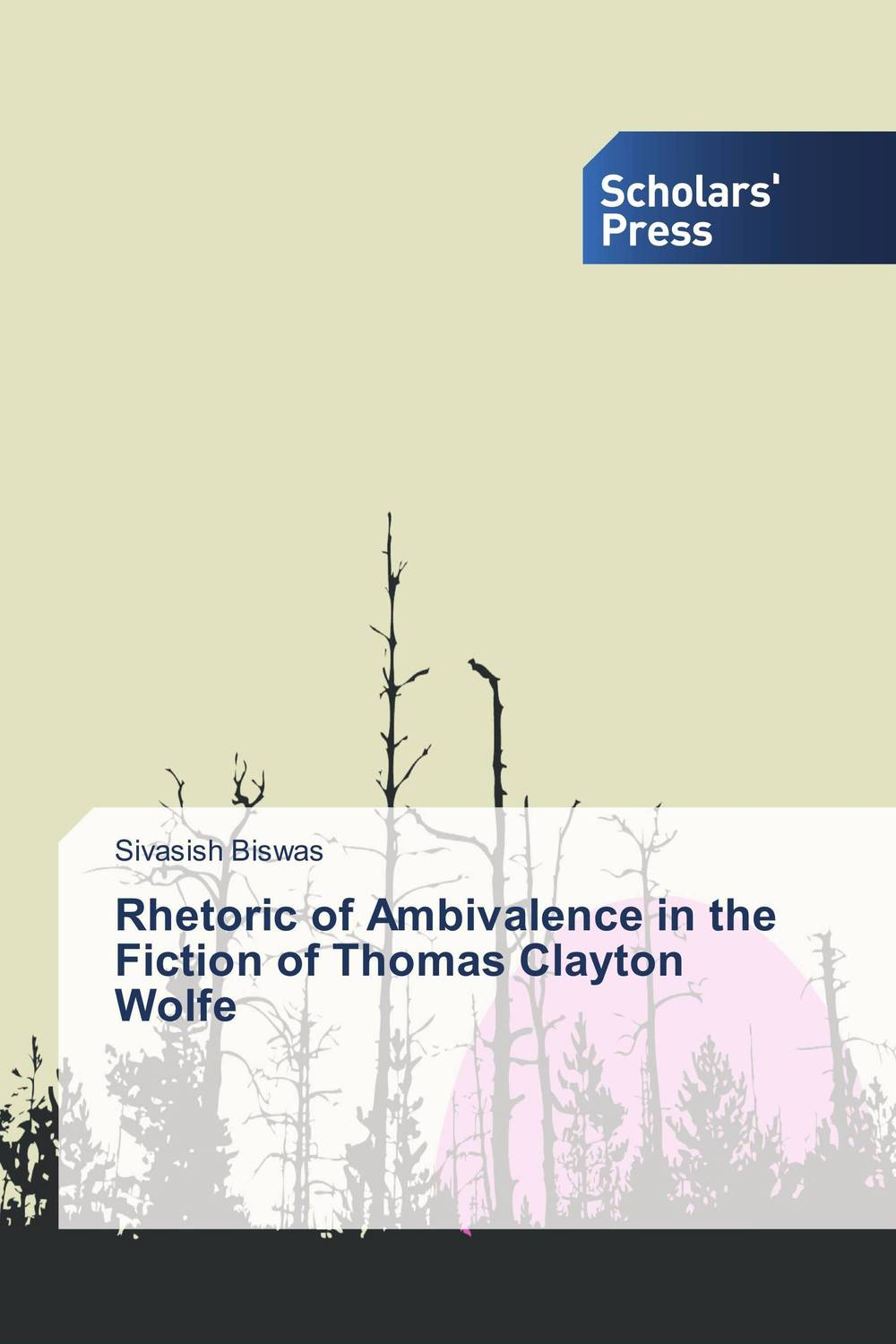 Rhetoric of Ambivalence in the Fiction of Thomas Clayton Wolfe wolfe t the bonfire of the vanities