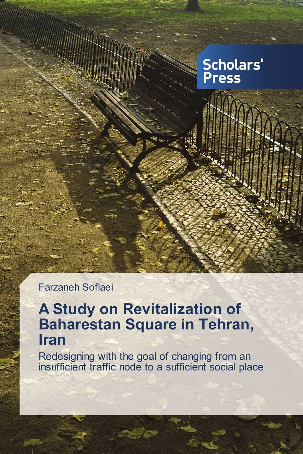 A Study on Revitalization of Baharestan Square in Tehran, Iran a study of the religio political thought of abdurrahman wahid