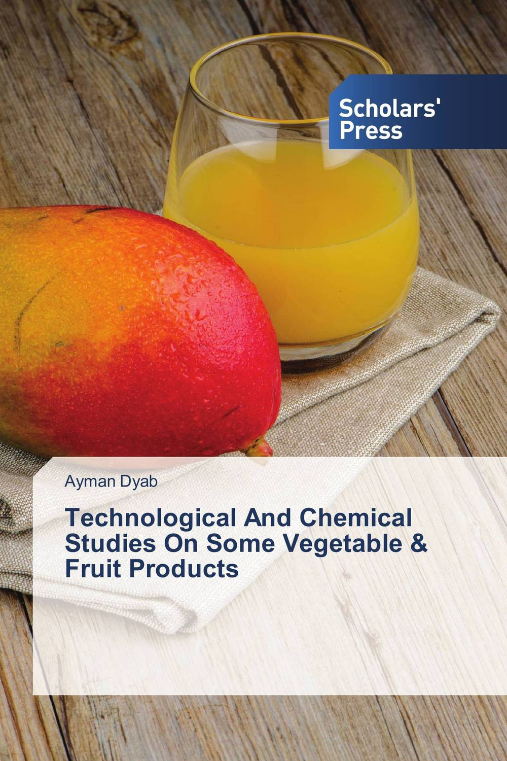 Technological And Chemical Studies On Some Vegetable & Fruit Products juicy fruit