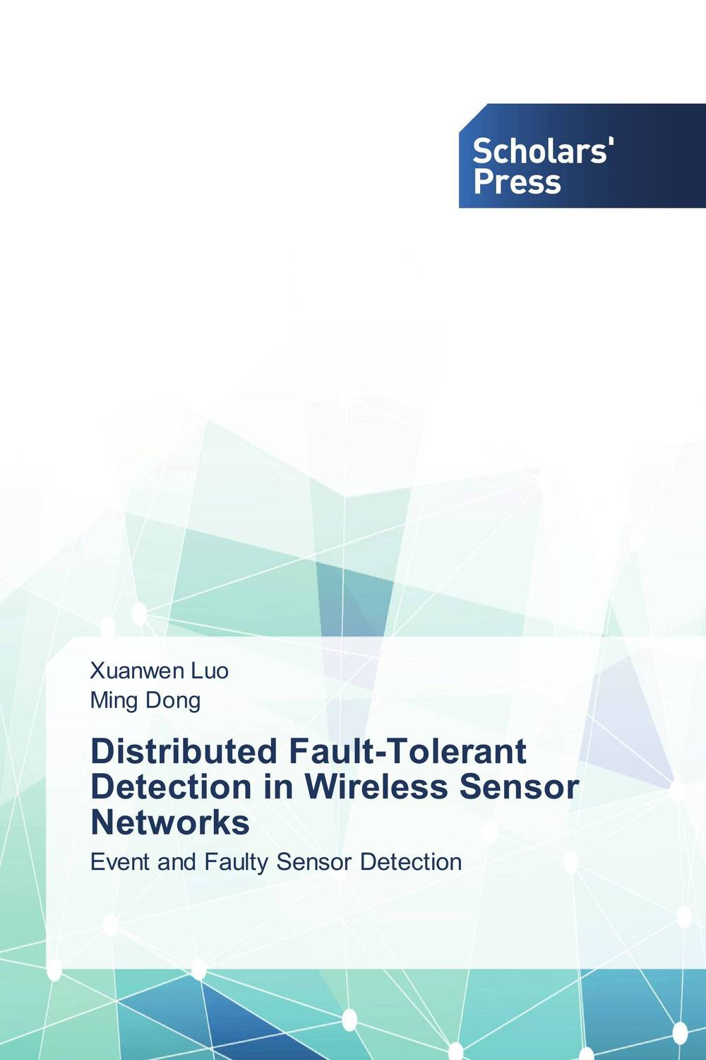 Distributed Fault-Tolerant Detection in Wireless Sensor Networks intrusion detection system architecture in wireless sensor network