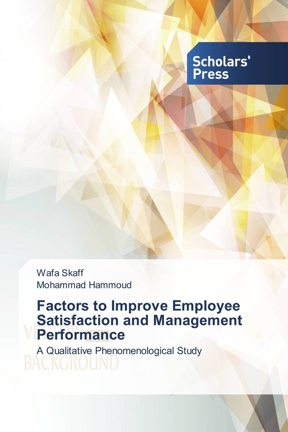 Factors to Improve Employee Satisfaction and Management Performance rewards the tool of enhancing employee s performance