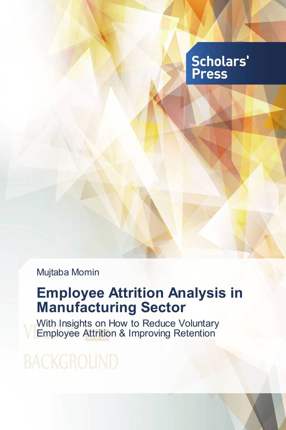Employee Attrition Analysis in Manufacturing Sector employee retention in local kenyan banks