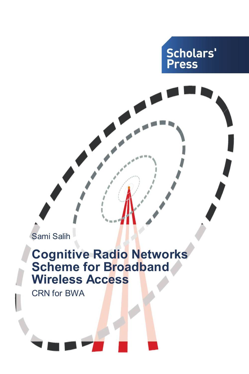 Cognitive Radio Networks Scheme for Broadband  Wireless Access jai sukh paul singh cognitive radio spectrum sensing and its performance analysis