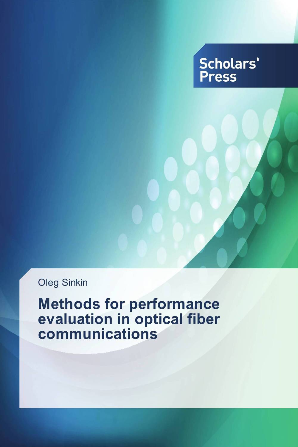 Methods for performance evaluation in optical fiber communications methods for performance evaluation in optical fiber communications