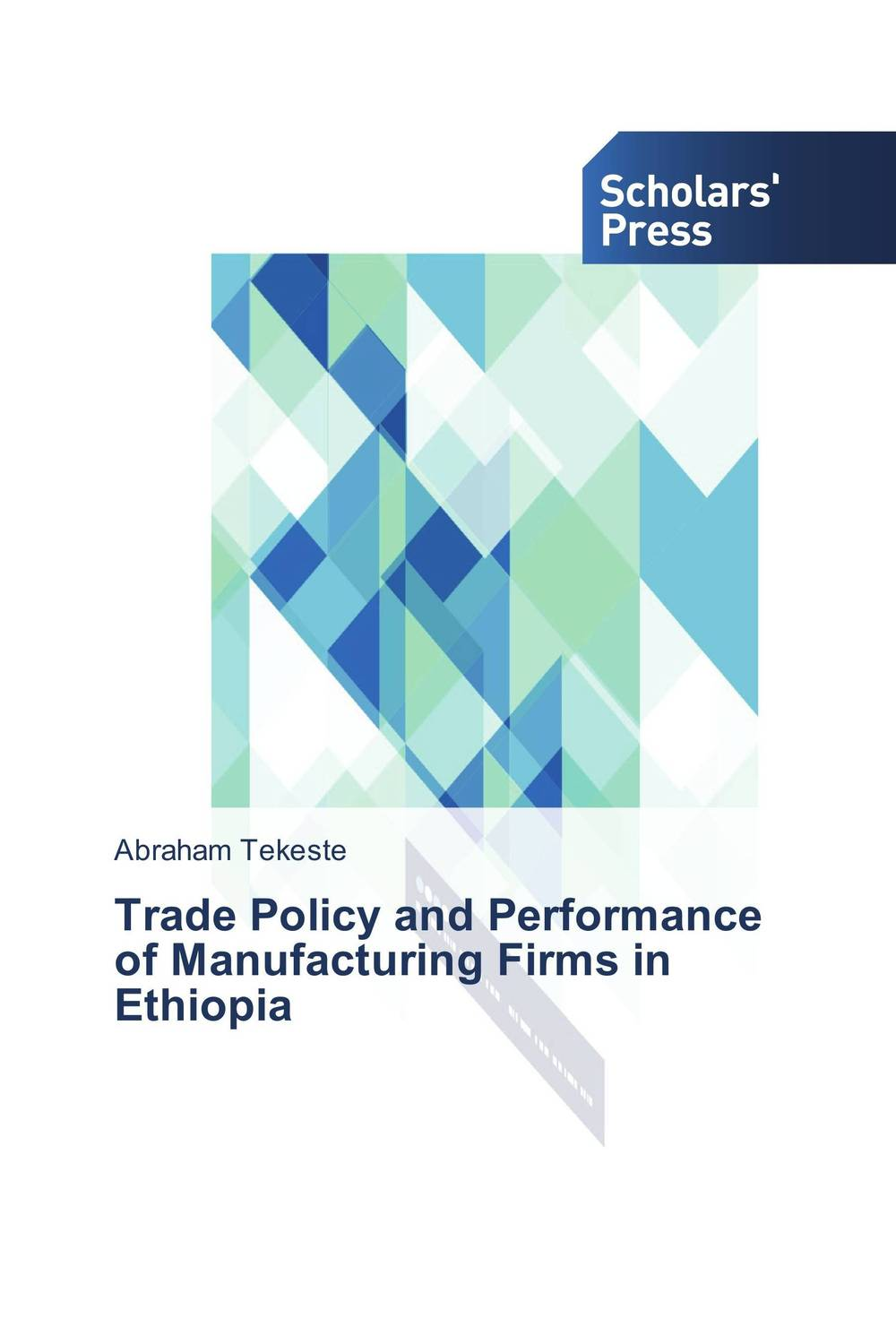 Trade Policy and Performance of Manufacturing Firms in Ethiopia amare matebu daniel kitaw and carlo rafele productivity improvement in ethiopian manufacturing firms