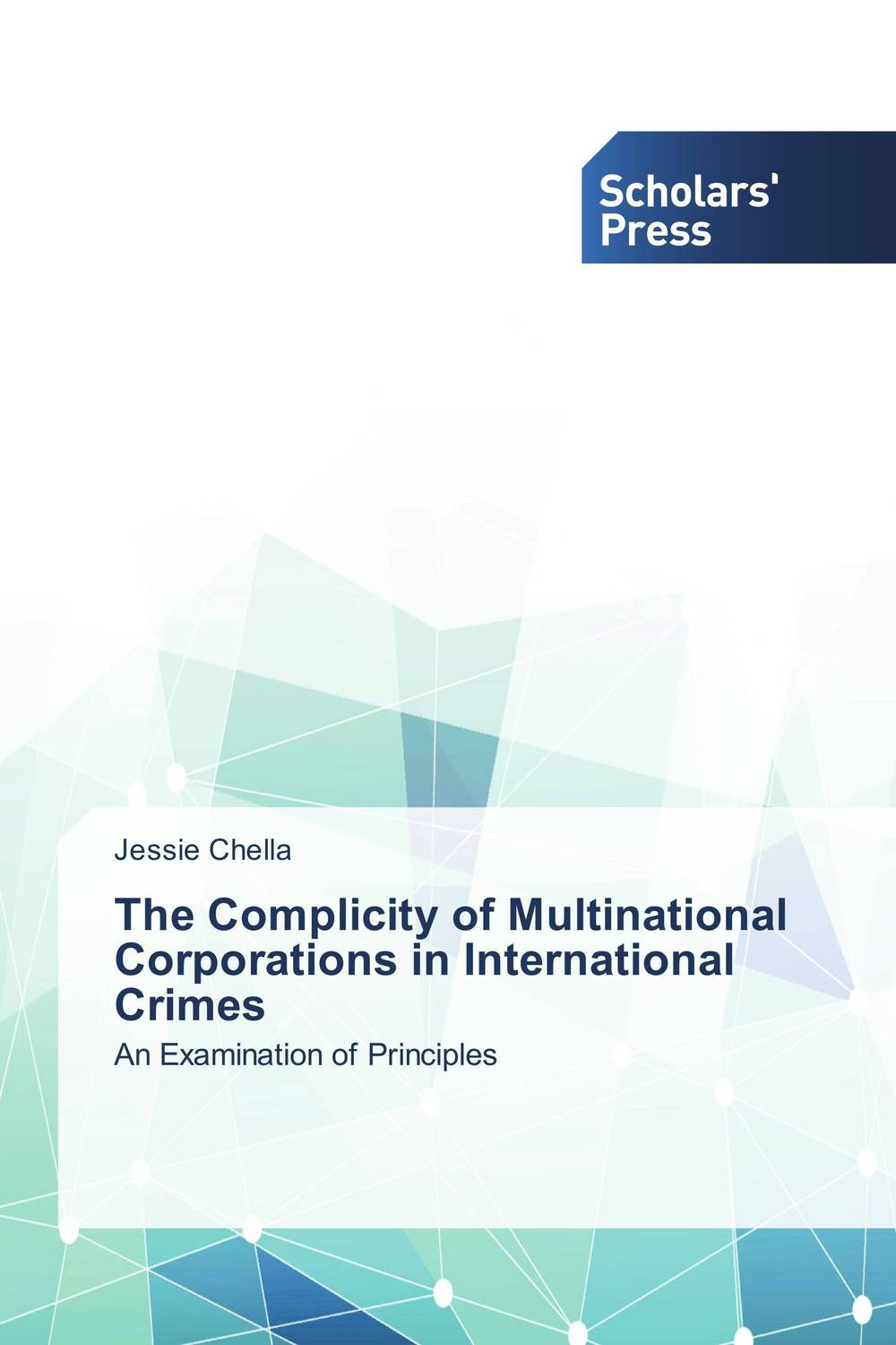 The Complicity of Multinational Corporations in International Crimes the role of legal feeling in the criminal legislation