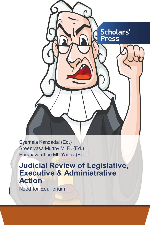 Judicial Review of Legislative, Executive & Administrative Action