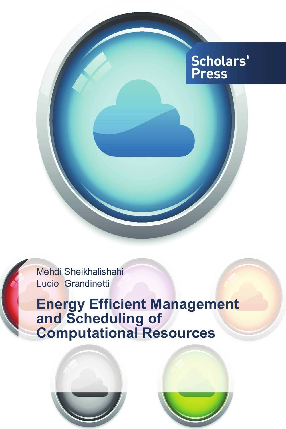Energy Efficient Management and Scheduling of Computational Resources cloud computing and sustainability energy efficiency aspects