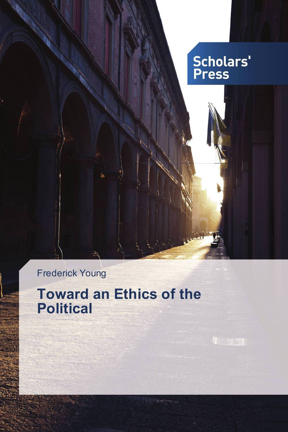 Toward an Ethics of the Political