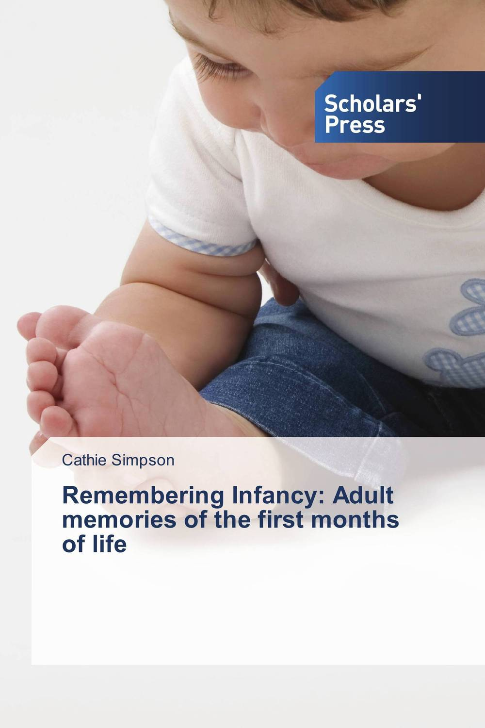 Remembering Infancy: Adult memories of the first months of life wild life or adventures on the frontier a tale of the early days of the texas republic