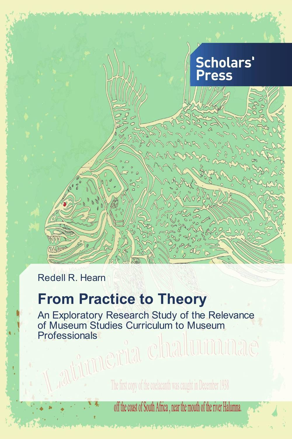From Practice to Theory the role of evaluation as a mechanism for advancing principal practice