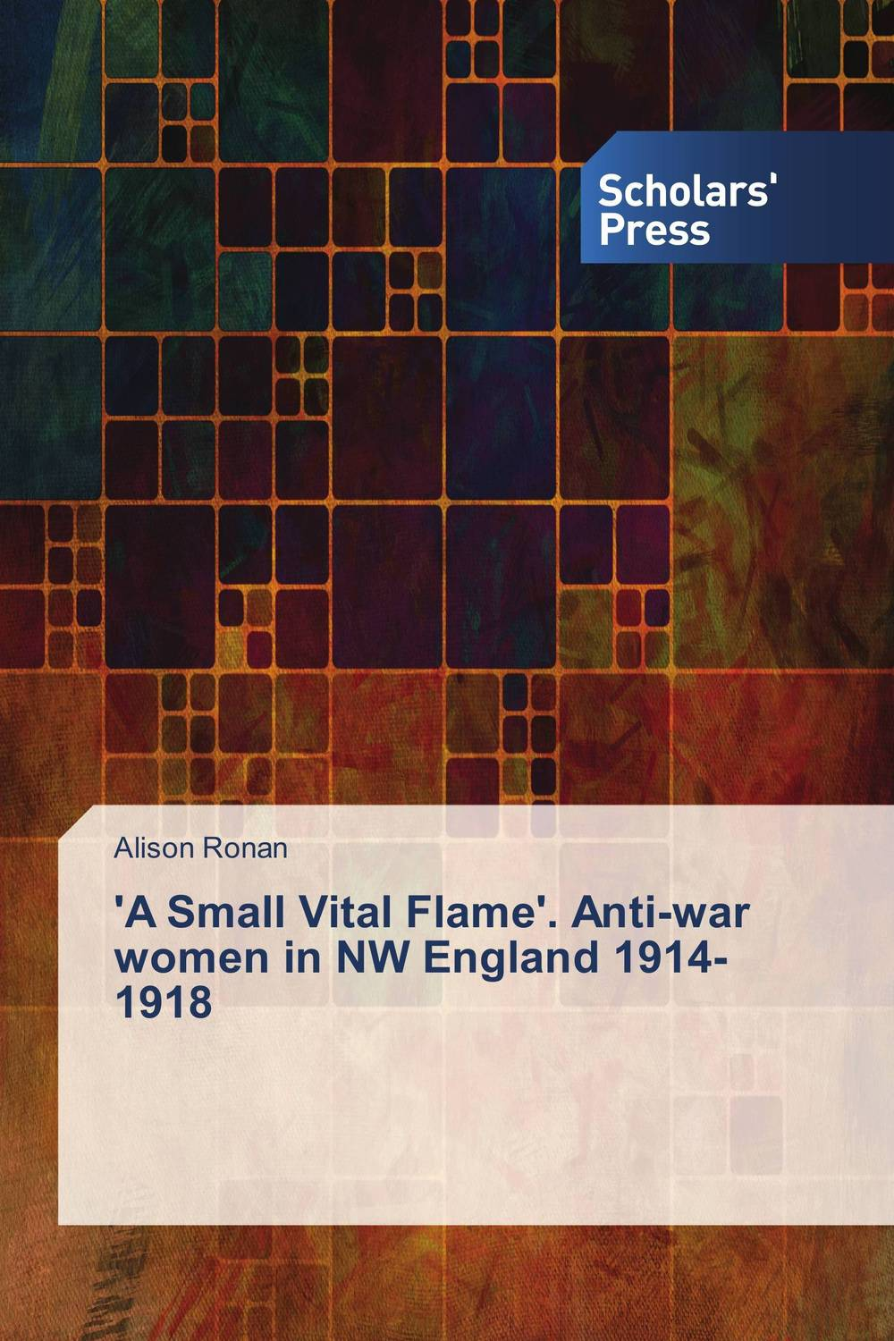 'A Small Vital Flame'. Anti-war women in NW England 1914-1918 the history of england volume 3 civil war