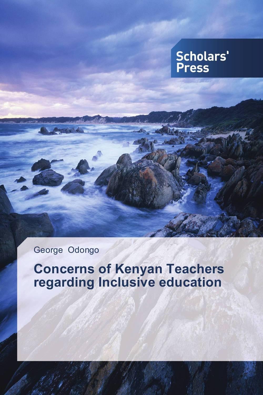 Concerns of Kenyan Teachers regarding Inclusive education female head teachers administrative challenges in schools in kenya