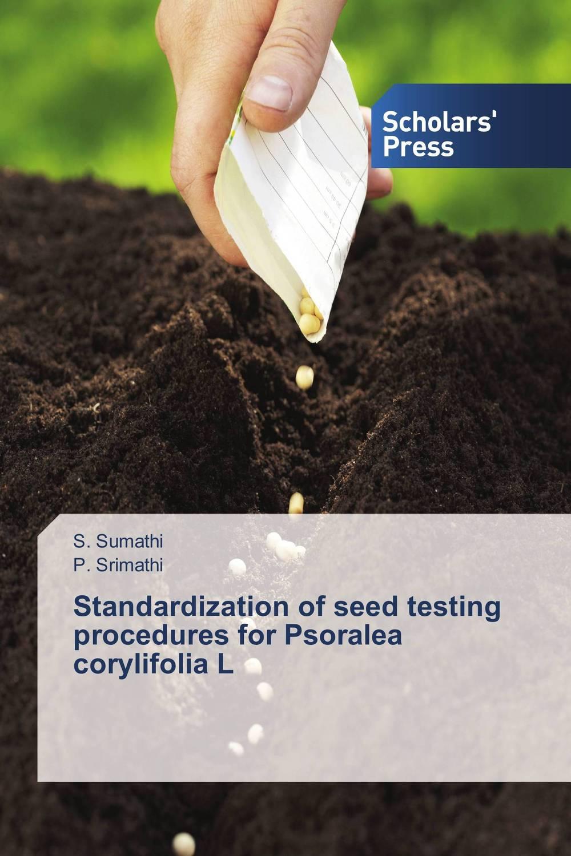 Standardization of seed testing procedures for Psoralea corylifolia L mark christensen the seed