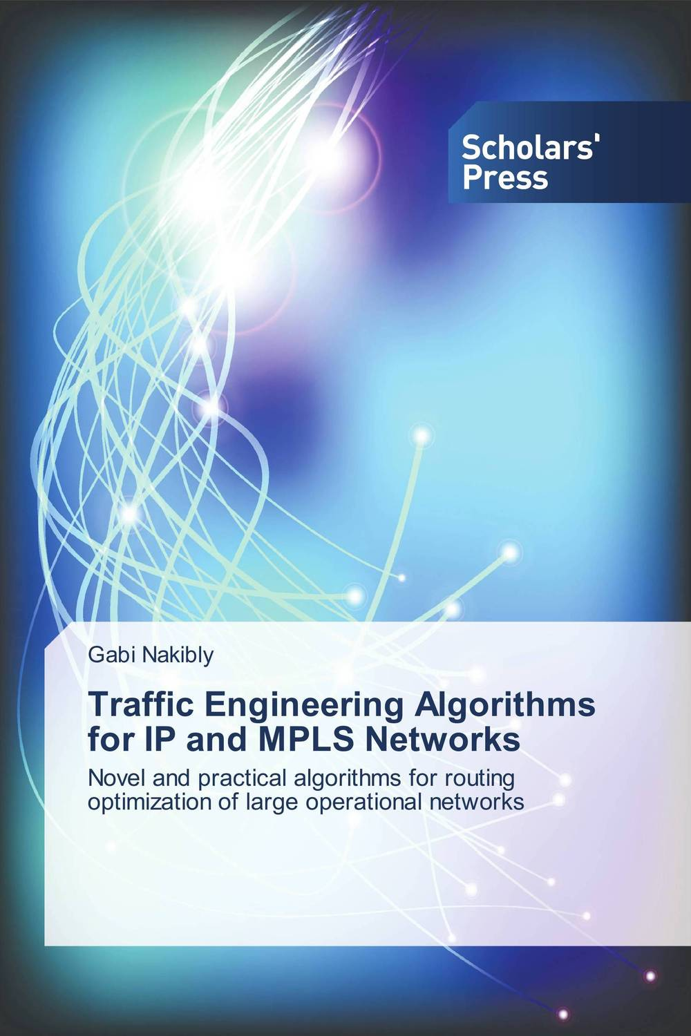 Traffic Engineering Algorithms for IP and MPLS Networks elias a doumith from network planning to traffic engineering in multi layer networks