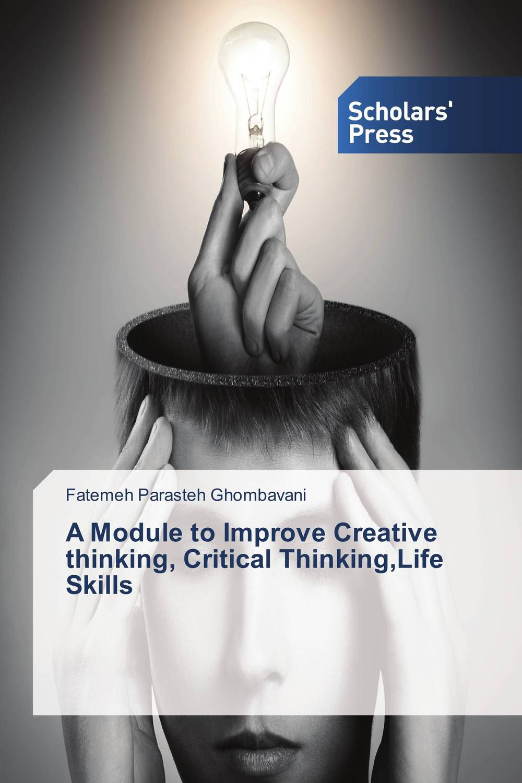 A Module to Improve Creative thinking, Critical Thinking,Life Skills