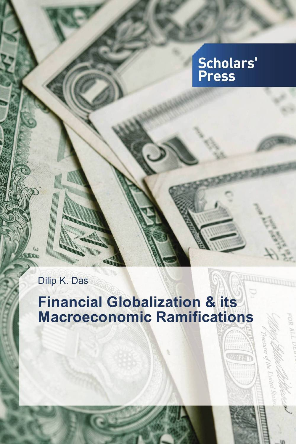 Financial Globalization & its Macroeconomic Ramifications