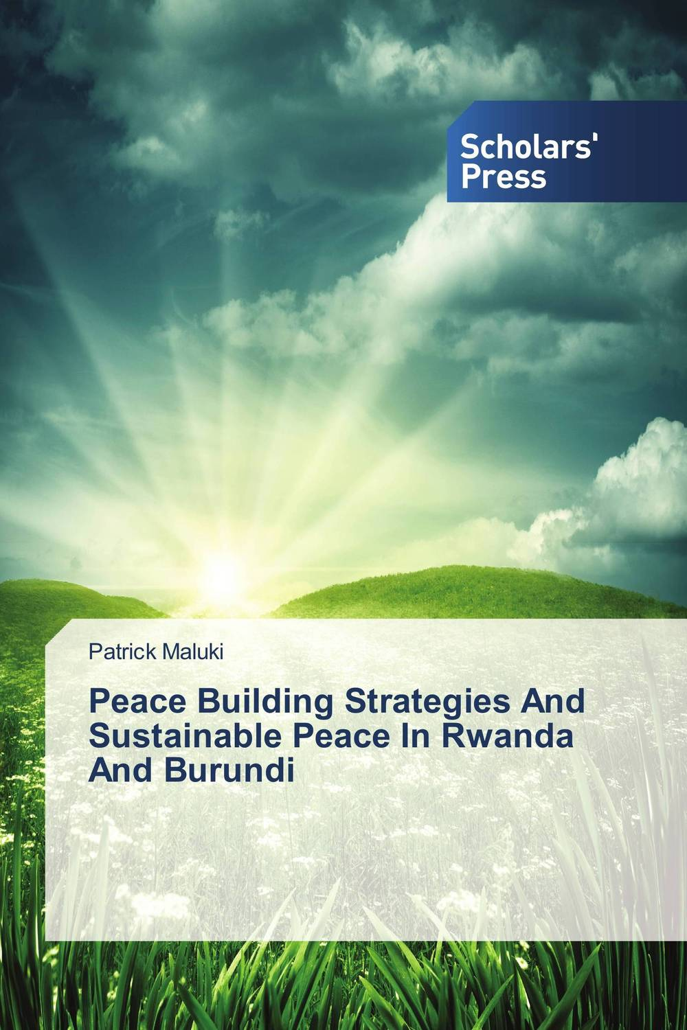 Peace Building Strategies And Sustainable Peace In Rwanda And Burundi peace building strategies and sustainable peace in rwanda and burundi