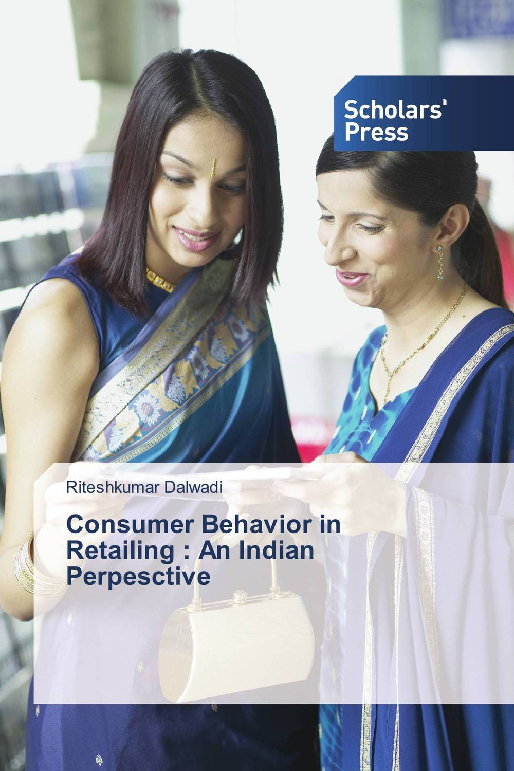 где купить  Consumer Behavior in Retailing : An Indian Perpesctive  по лучшей цене
