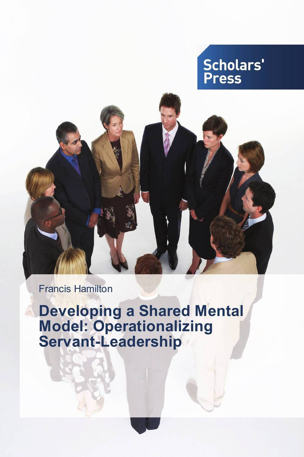 Developing a Shared Mental Model: Operationalizing Servant-Leadership death of a civil servant