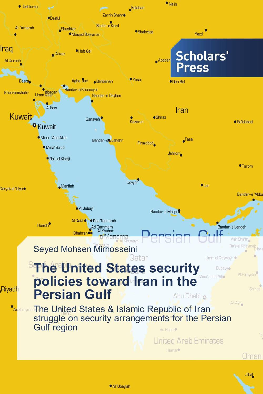 The United States security policies toward Iran in the Persian Gulf bahram navazeni iran and the eagles