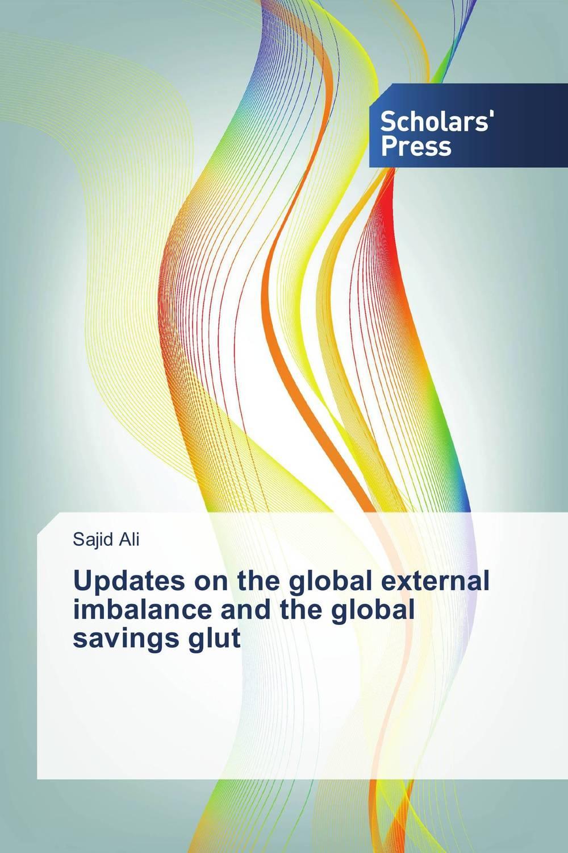 Updates on the global external imbalance and the global savings glut