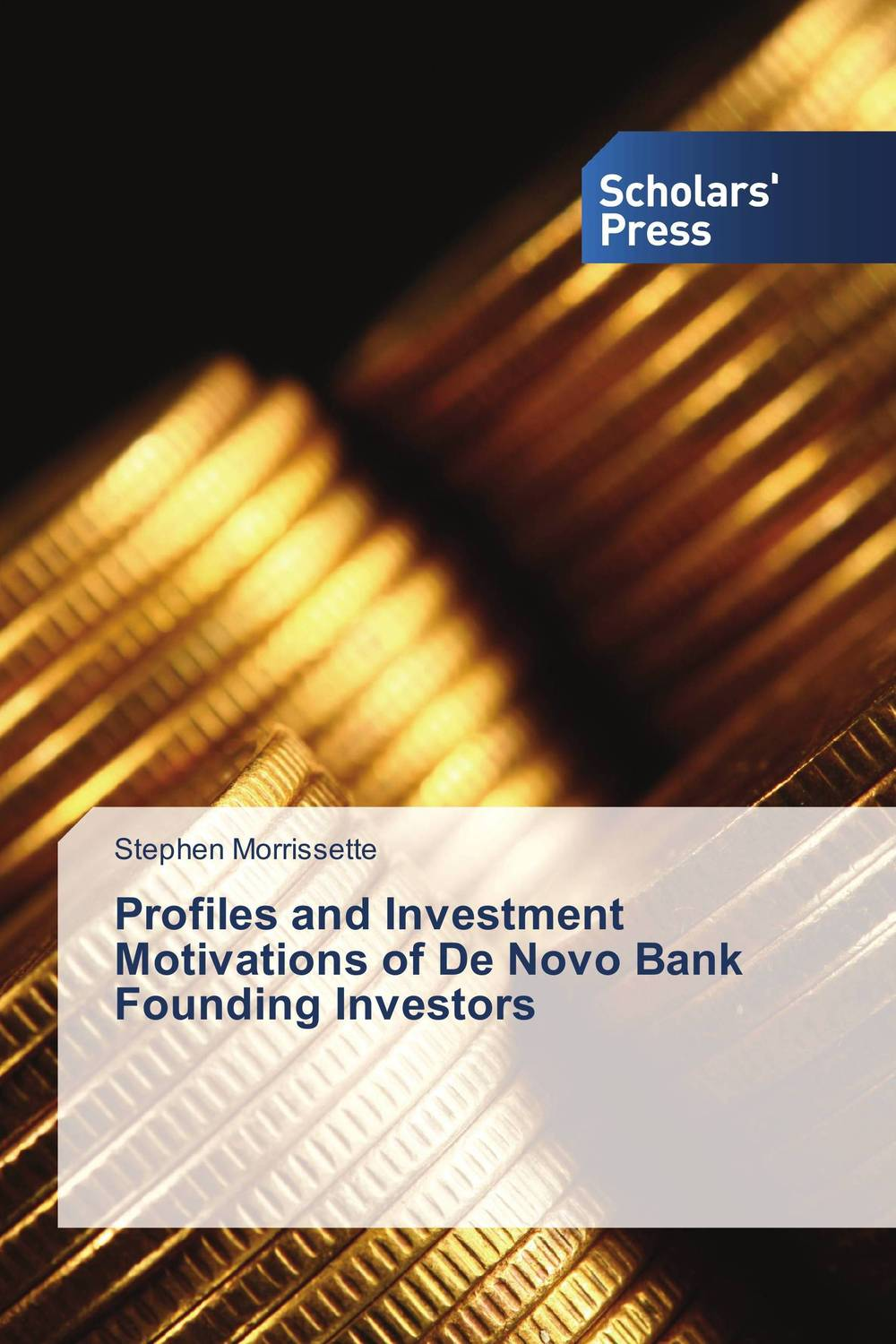 Profiles and Investment Motivations of De Novo Bank Founding Investors
