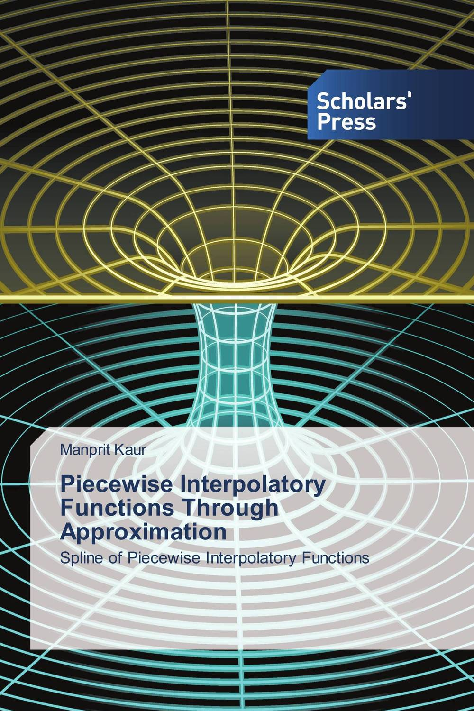 Piecewise Interpolatory Functions Through Approximation ayesha faisal surface visualization using rational bi quadratic spline functions