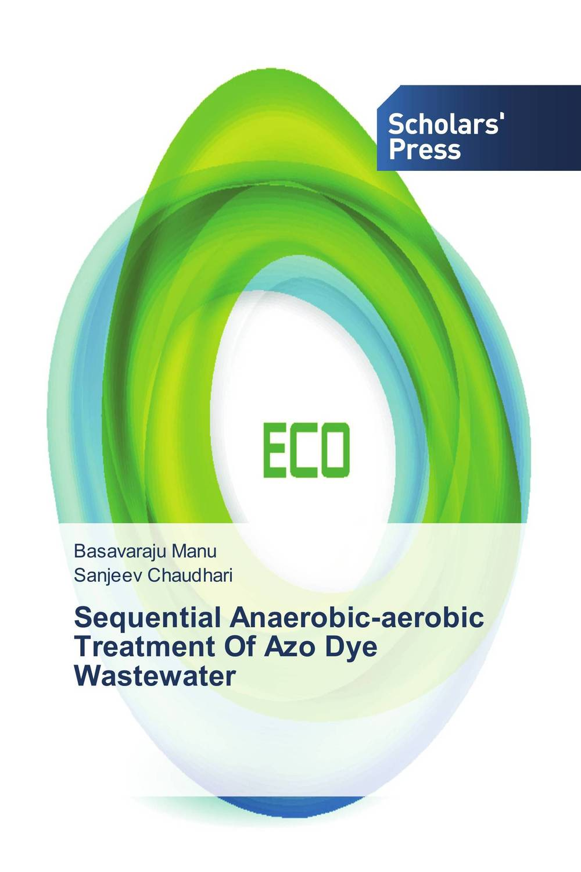 Sequential Anaerobic-aerobic Treatment Of Azo Dye Wastewater v ramesh babu development of textile industry